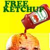 FREE KETCHUP
